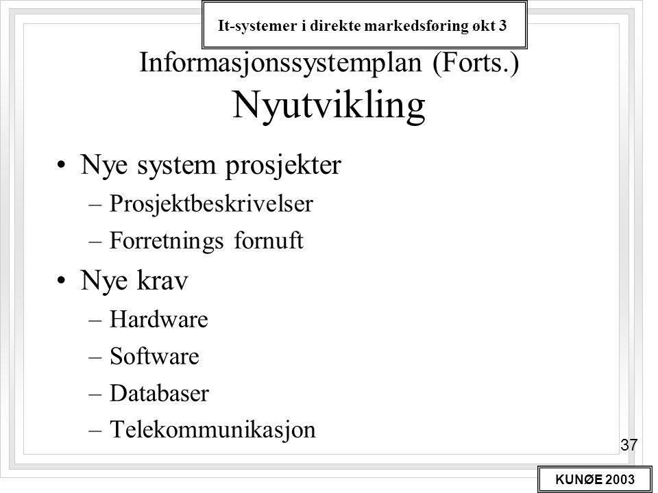 Informasjonssystemplan (Forts.) Nyutvikling