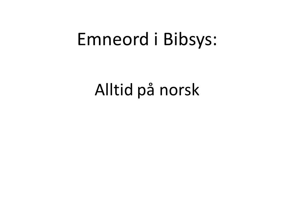 Emneord i Bibsys: Alltid på norsk