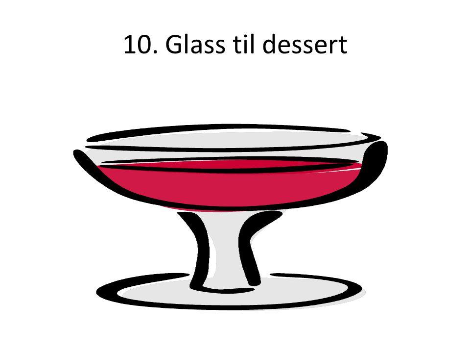 10. Glass til dessert