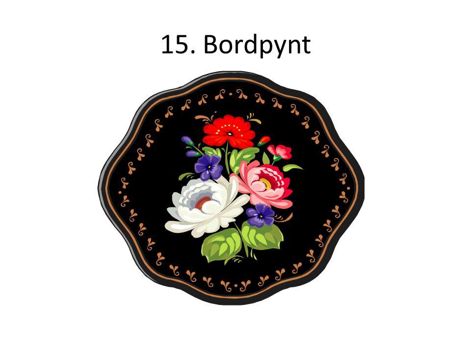 15. Bordpynt