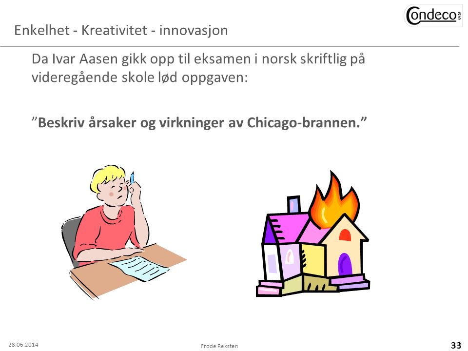 Enkelhet - Kreativitet - innovasjon