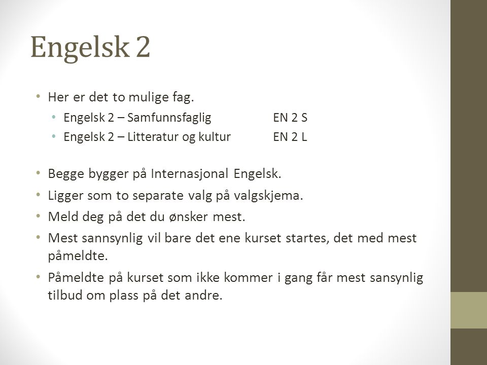Engelsk 2 Her er det to mulige fag.