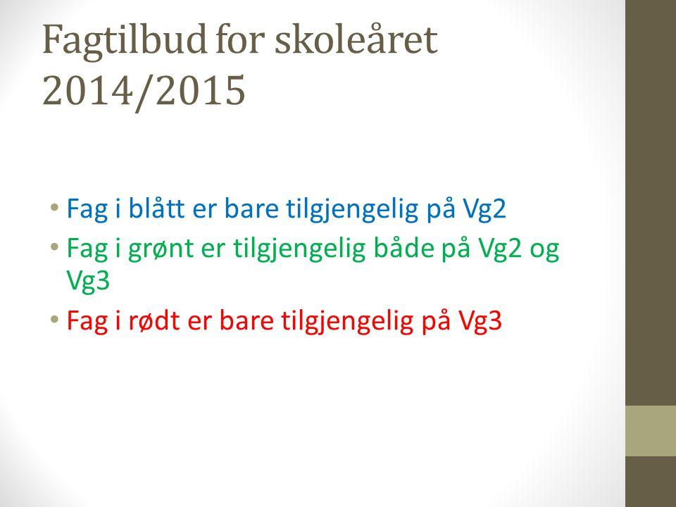 Fagtilbud for skoleåret 2014/2015