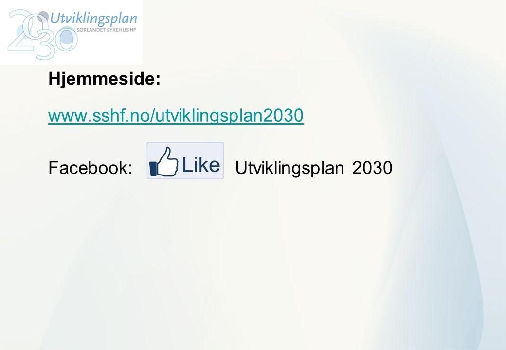 Hjemmeside: www.sshf.no/utviklingsplan2030 Facebook: Utviklingsplan 2030