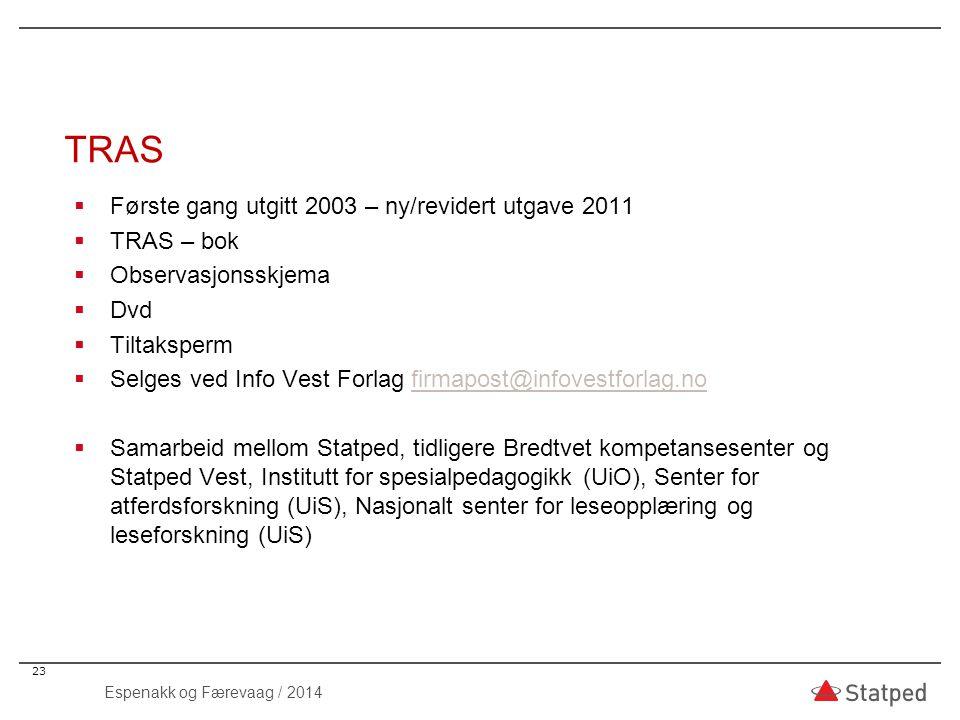 TRAS Første gang utgitt 2003 – ny/revidert utgave 2011 TRAS – bok