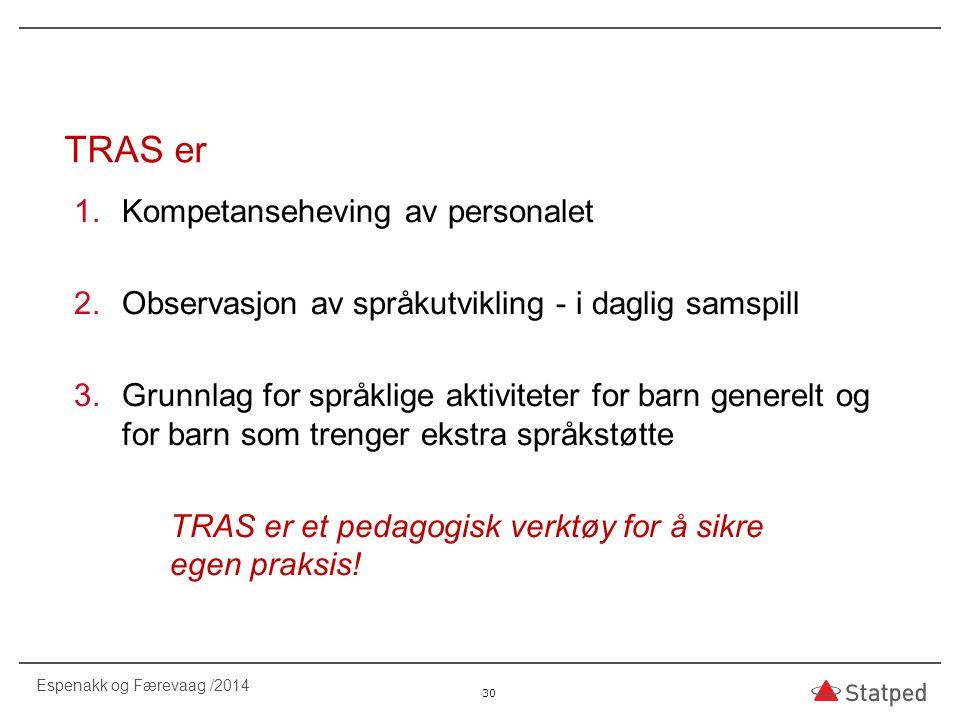TRAS er Kompetanseheving av personalet