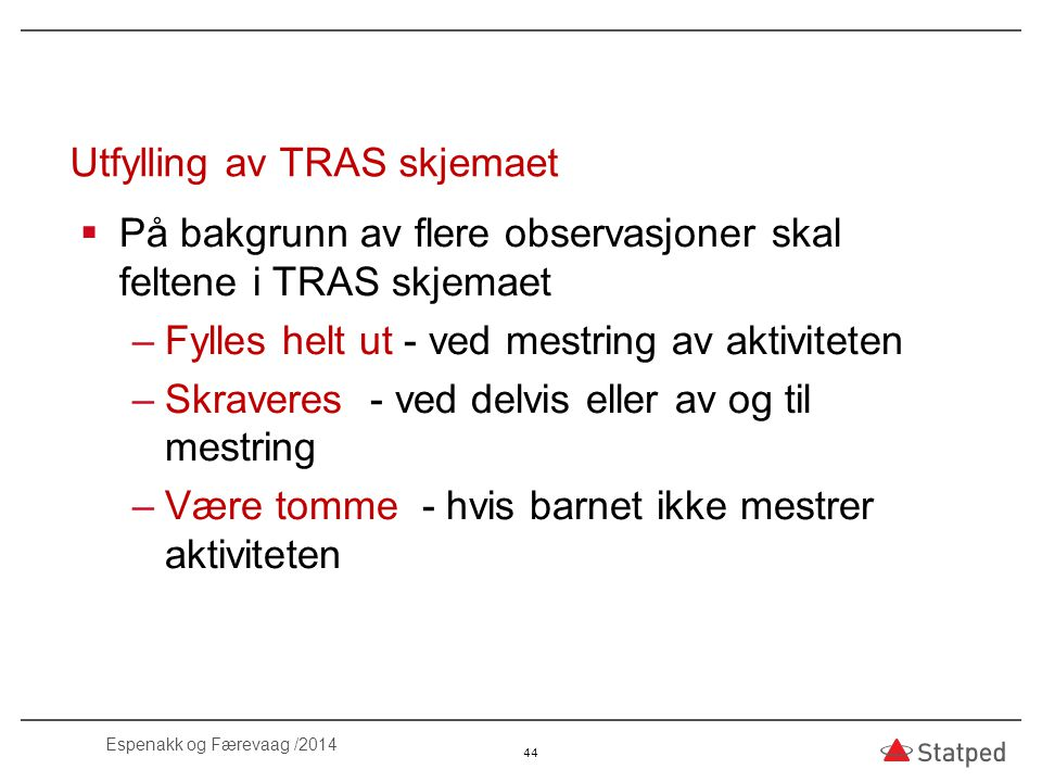 Utfylling av TRAS skjemaet