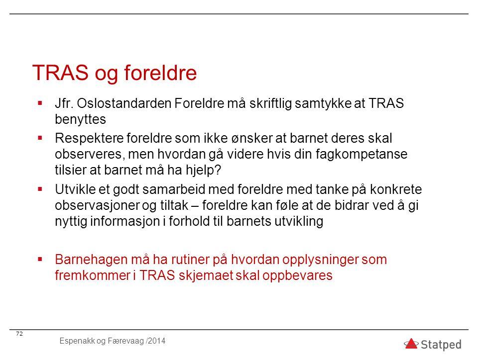 TRAS og foreldre Jfr. Oslostandarden Foreldre må skriftlig samtykke at TRAS benyttes.