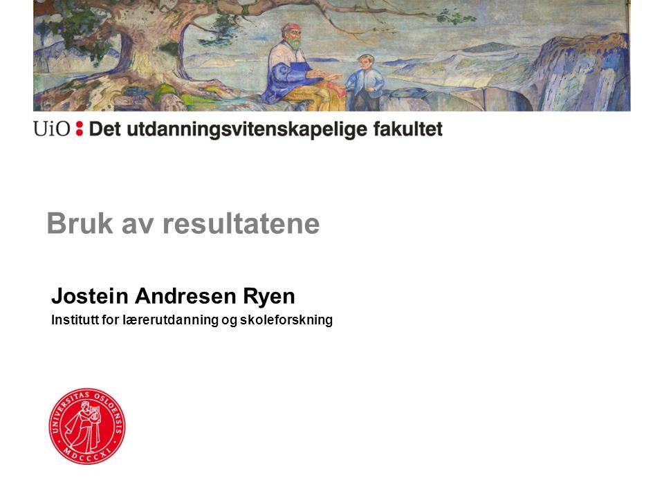 Jostein Andresen Ryen Institutt for lærerutdanning og skoleforskning