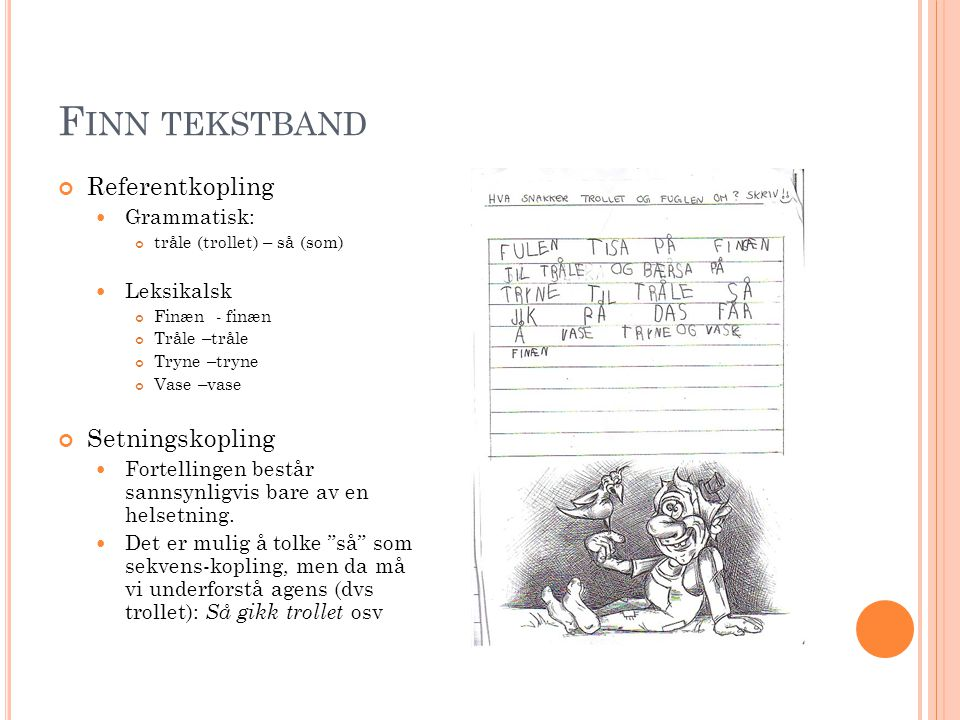 Finn tekstband Referentkopling Setningskopling Grammatisk: Leksikalsk