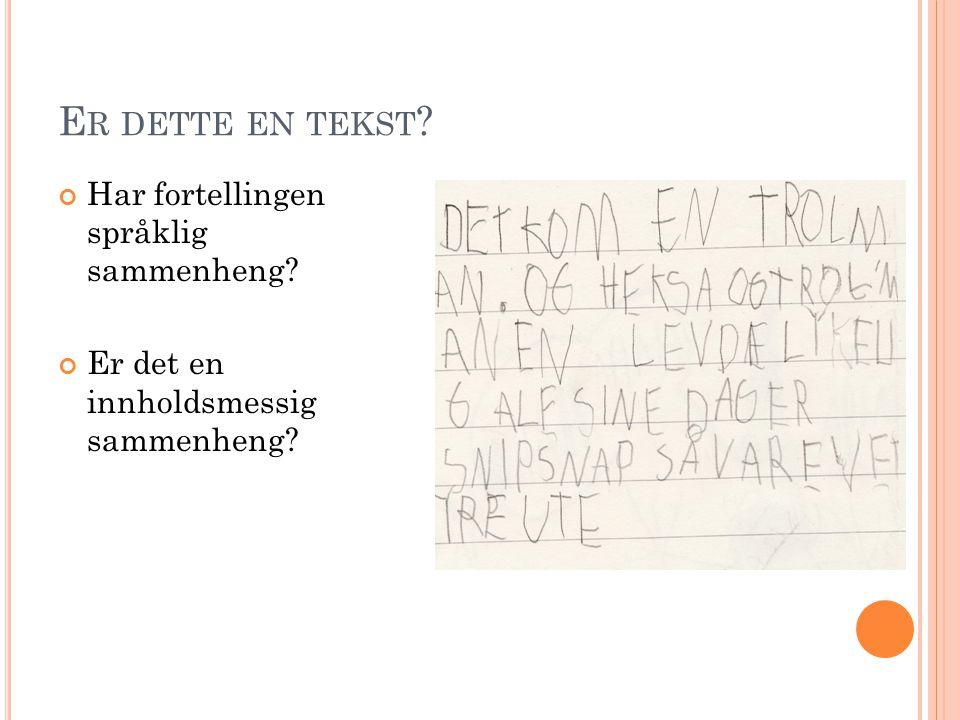 Er dette en tekst Har fortellingen språklig sammenheng