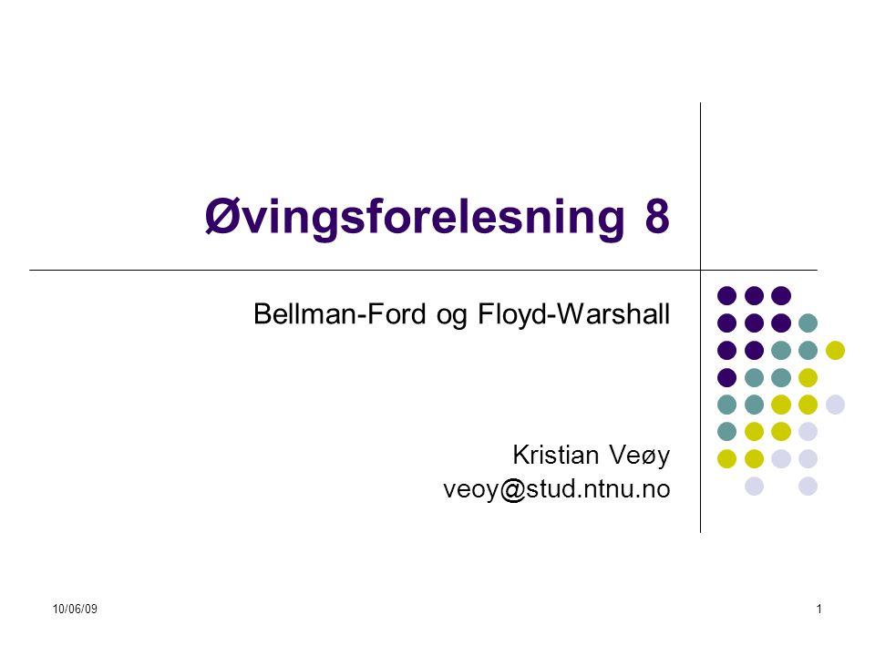 Bellman-Ford og Floyd-Warshall Kristian Veøy veoy@stud.ntnu.no