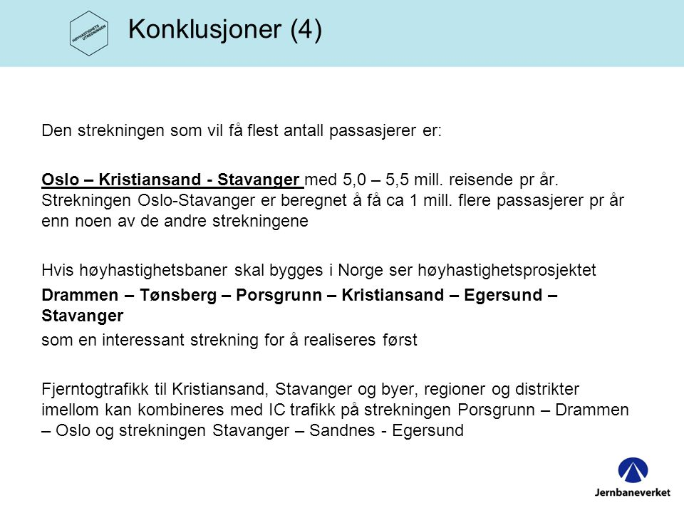 Konklusjoner (4) Den strekningen som vil få flest antall passasjerer er: