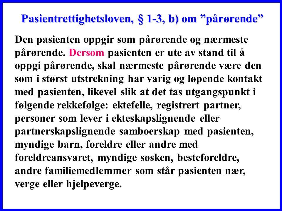 Pasientrettighetsloven, § 1-3, b) om pårørende