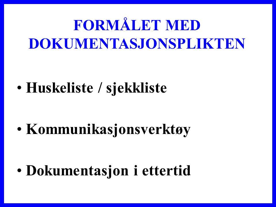 FORMÅLET MED DOKUMENTASJONSPLIKTEN