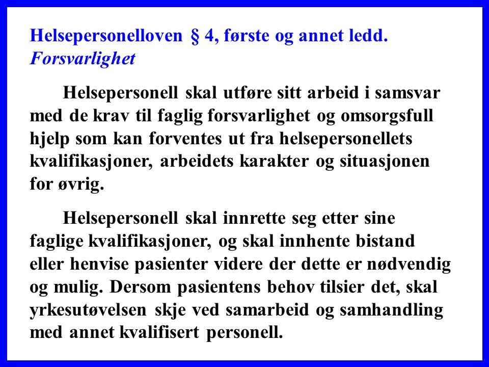 Helsepersonelloven § 4, første og annet ledd. Forsvarlighet
