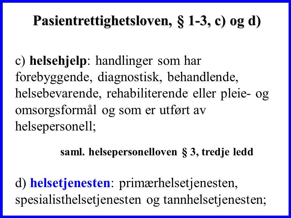 Pasientrettighetsloven, § 1-3, c) og d)