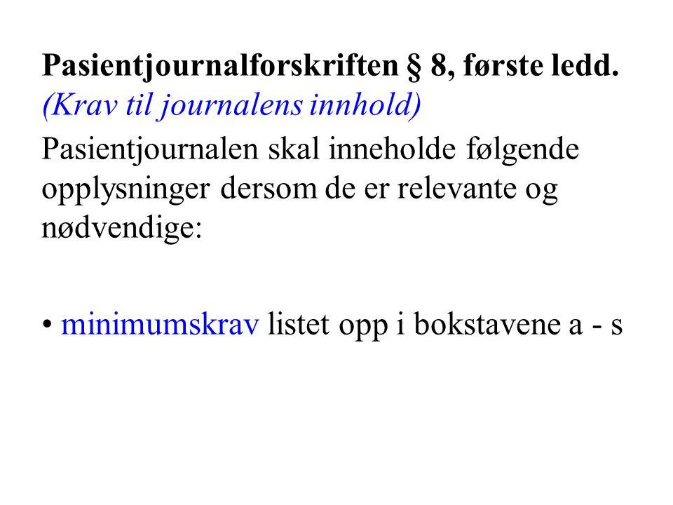 Pasientjournalforskriften § 8, første ledd