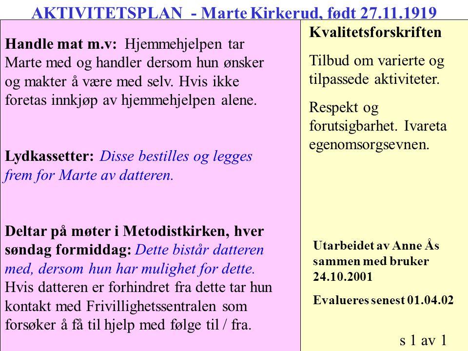 AKTIVITETSPLAN - Marte Kirkerud, født 27.11.1919