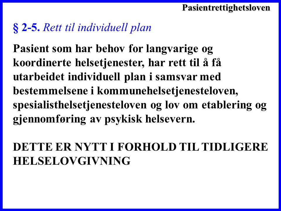 § 2-5. Rett til individuell plan