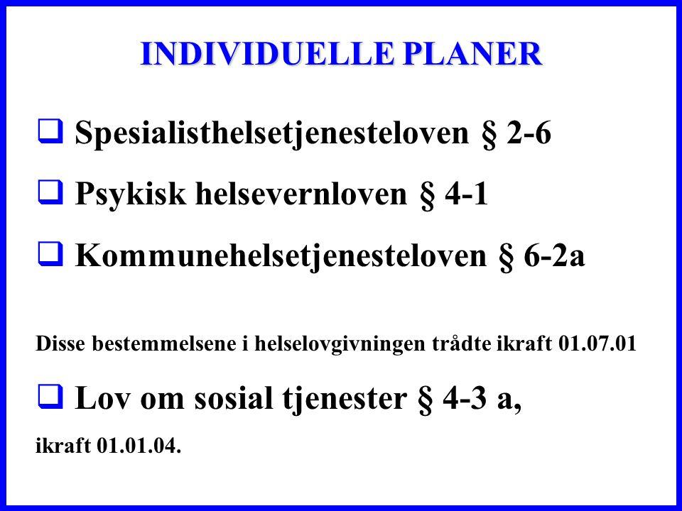 Spesialisthelsetjenesteloven § 2-6 Psykisk helsevernloven § 4-1