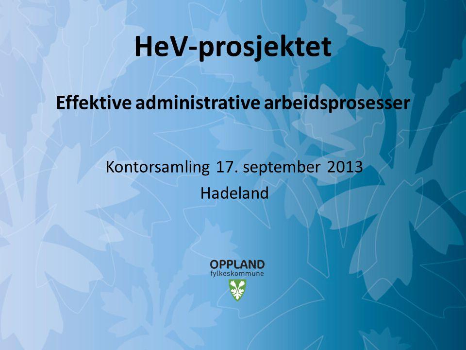 HeV-prosjektet Effektive administrative arbeidsprosesser