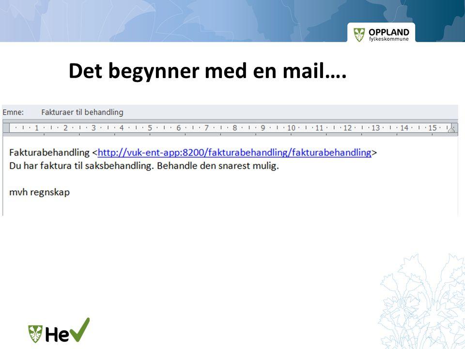 Det begynner med en mail….