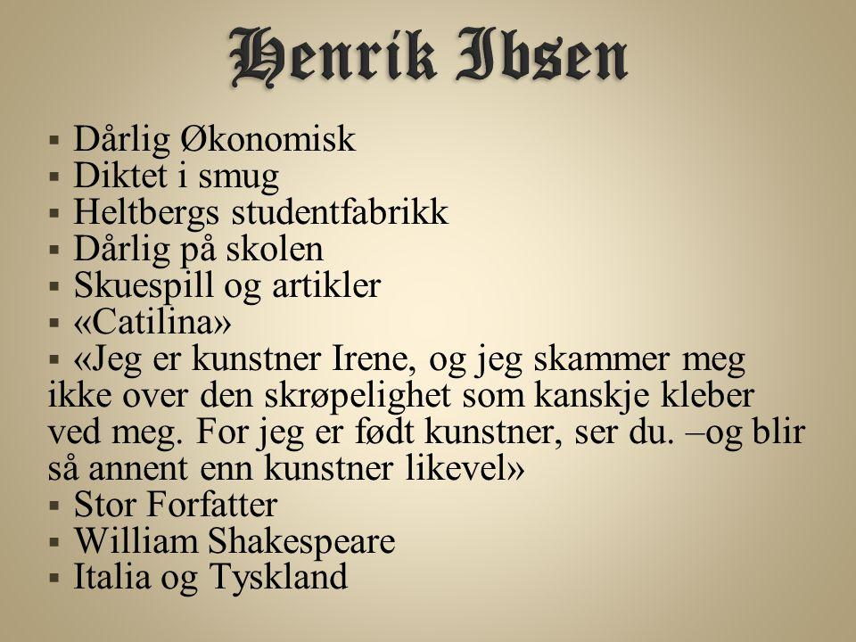 Henrik Ibsen Dårlig Økonomisk Diktet i smug Heltbergs studentfabrikk