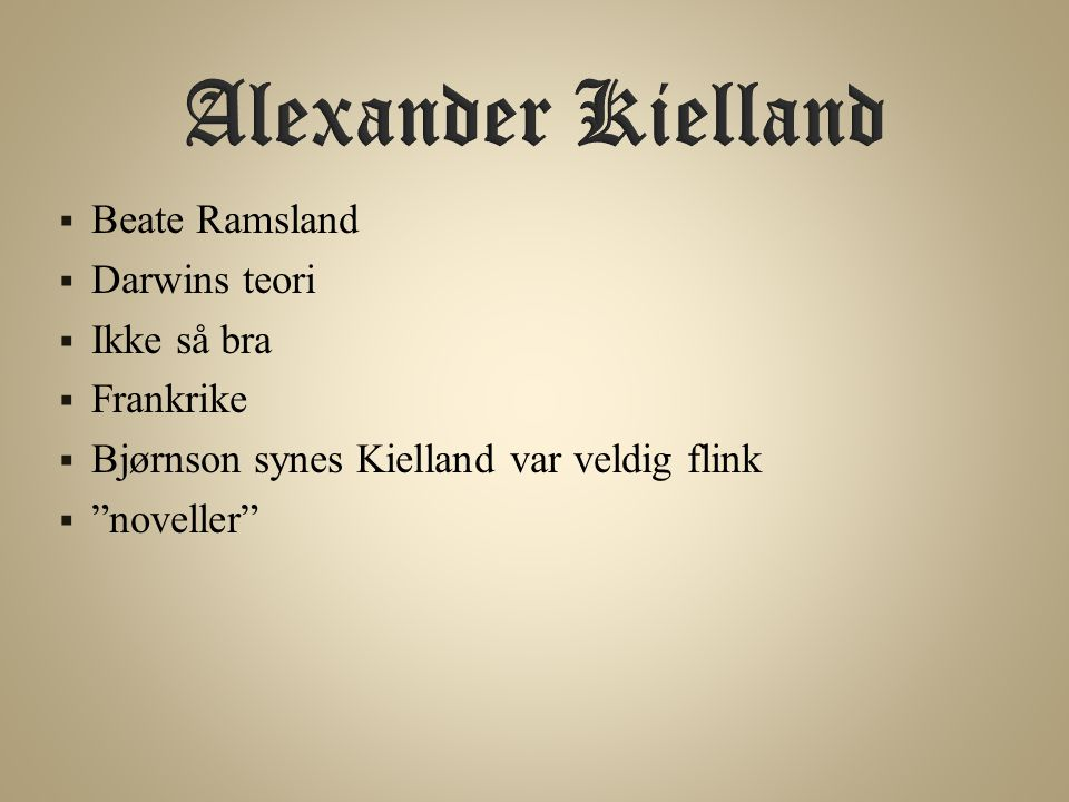 Alexander Kielland Beate Ramsland Darwins teori Ikke så bra Frankrike