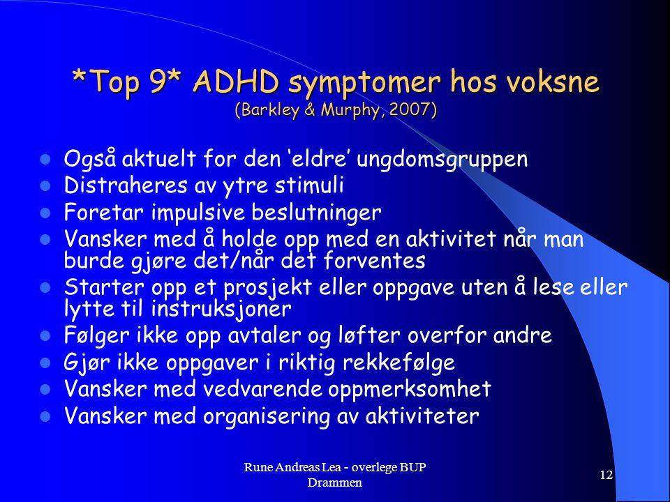 *Top 9* ADHD symptomer hos voksne (Barkley & Murphy, 2007)