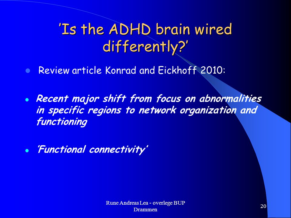 'Is the ADHD brain wired differently '