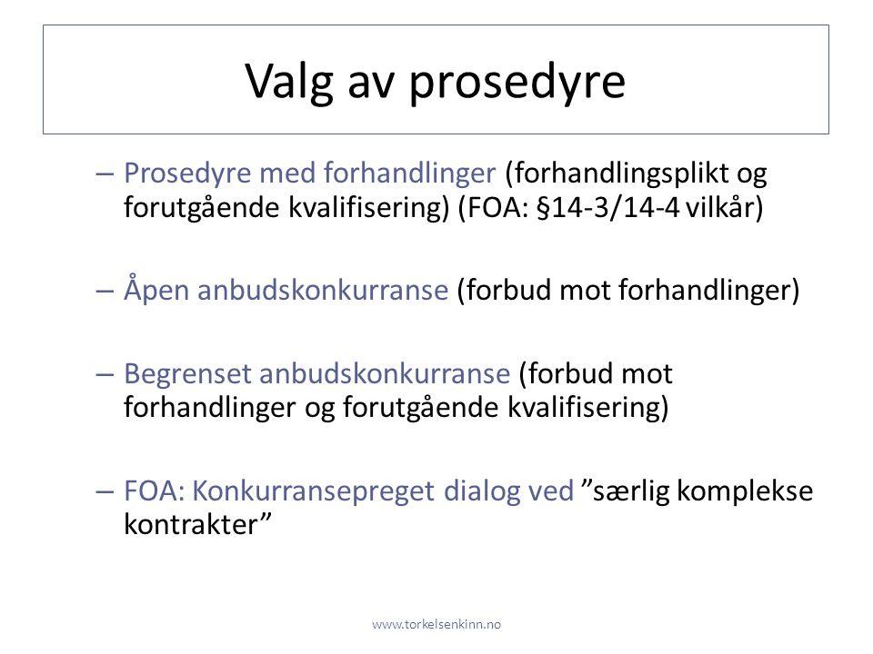 Valg av prosedyre Prosedyre med forhandlinger (forhandlingsplikt og forutgående kvalifisering) (FOA: §14-3/14-4 vilkår)
