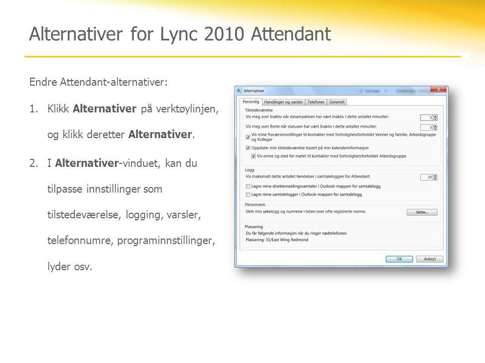 Alternativer for Lync 2010 Attendant