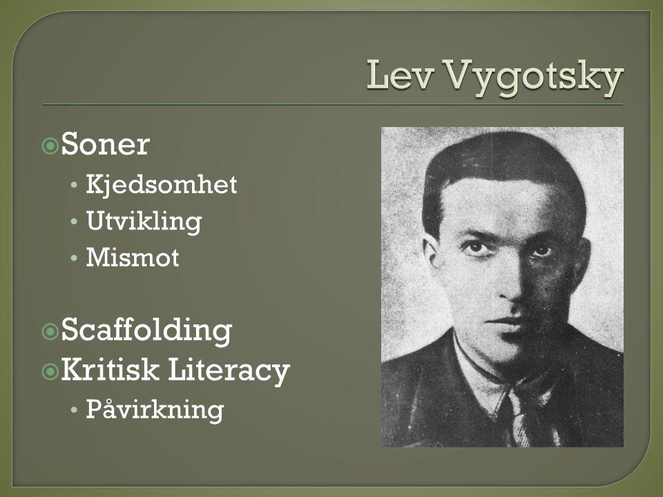 Lev Vygotsky Soner Scaffolding Kritisk Literacy Kjedsomhet Utvikling