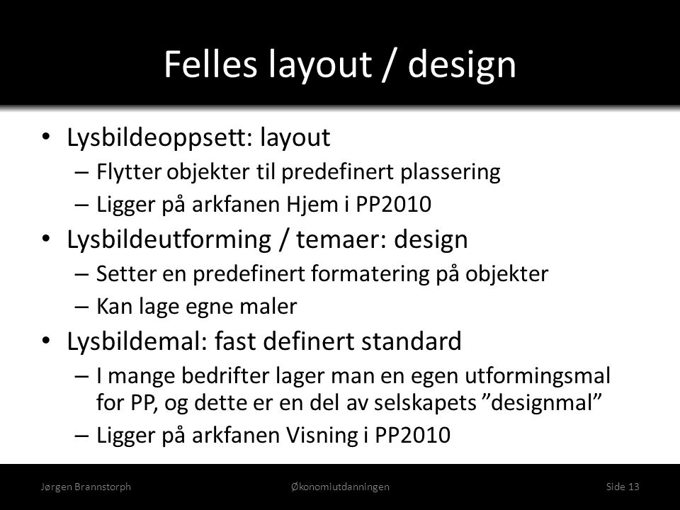 Felles layout / design Lysbildeoppsett: layout