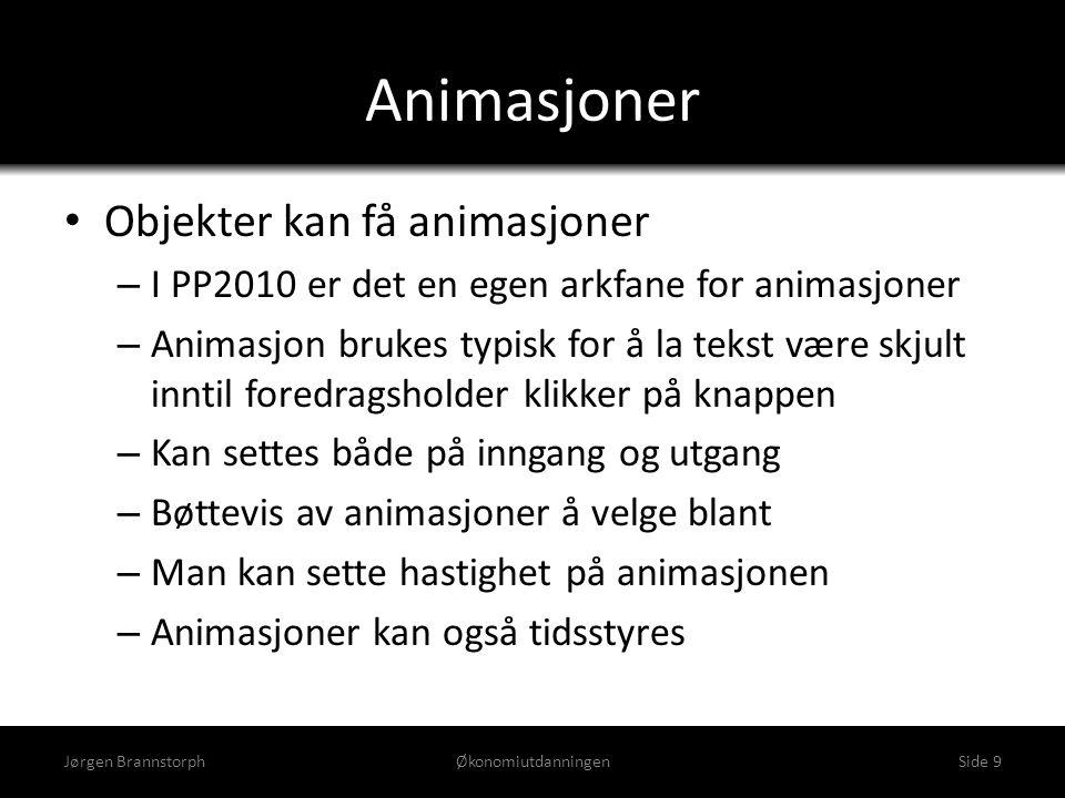 Animasjoner Objekter kan få animasjoner