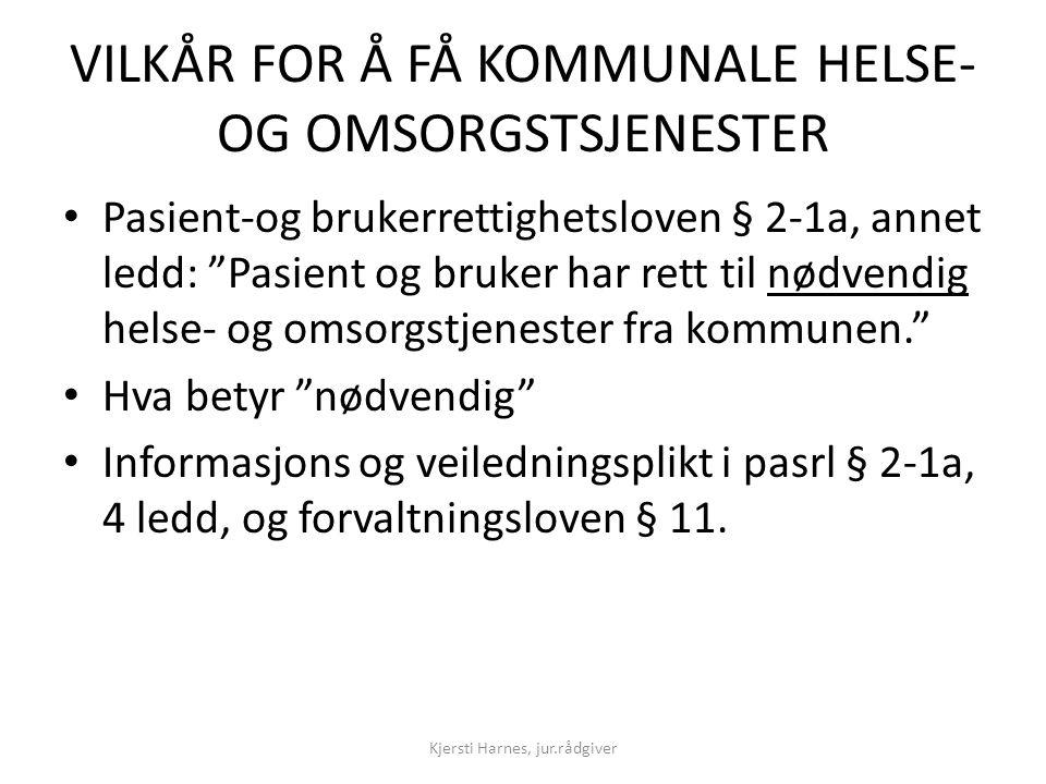 VILKÅR FOR Å FÅ KOMMUNALE HELSE- OG OMSORGSTSJENESTER
