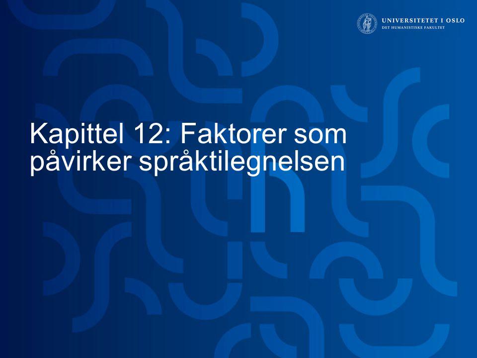 Kapittel 12: Faktorer som påvirker språktilegnelsen