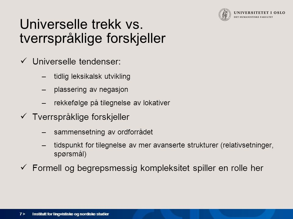 Universelle trekk vs. tverrspråklige forskjeller