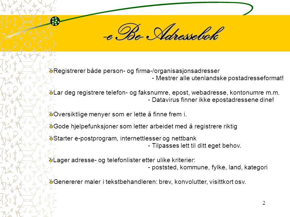 -eBe- Adressebok Registrerer både person- og firma-/organisasjonsadresser. - Mestrer alle utenlandske postadresseformat!