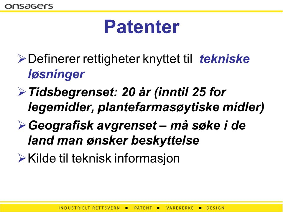 Patenter Definerer rettigheter knyttet til tekniske løsninger