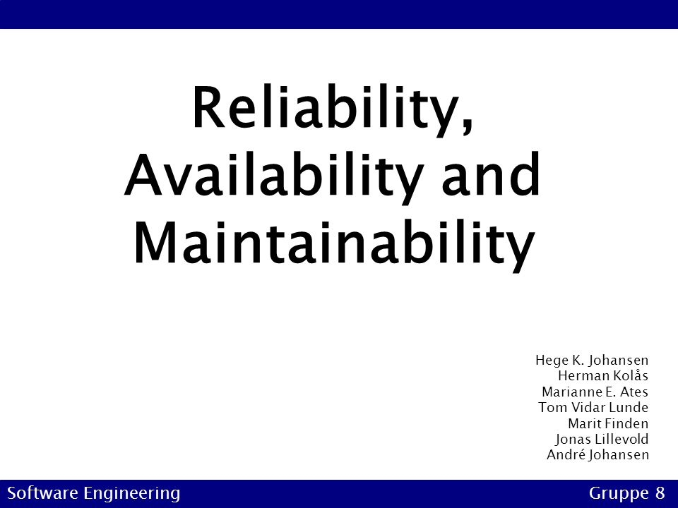 Reliability, Availability and Maintainability