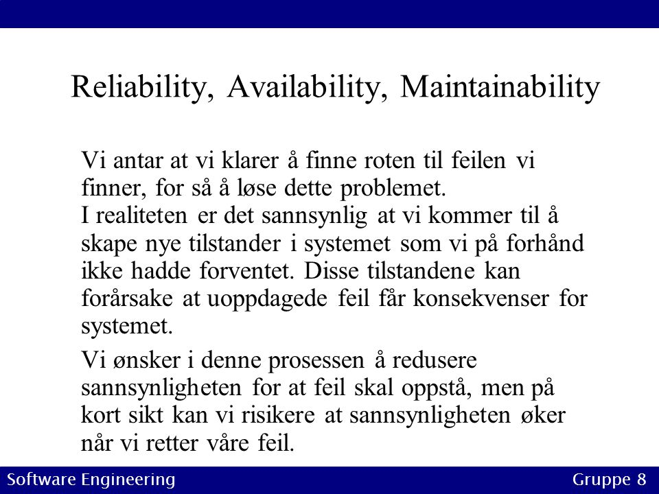 Reliability, Availability, Maintainability