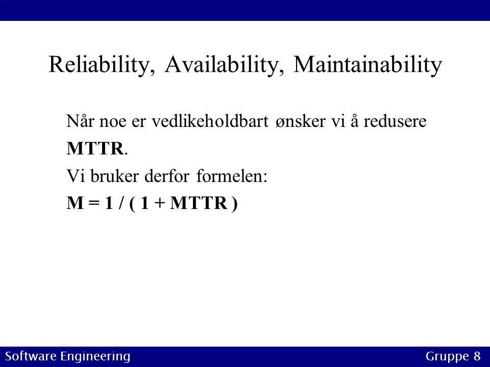 Reliability, Availability, Maintainability