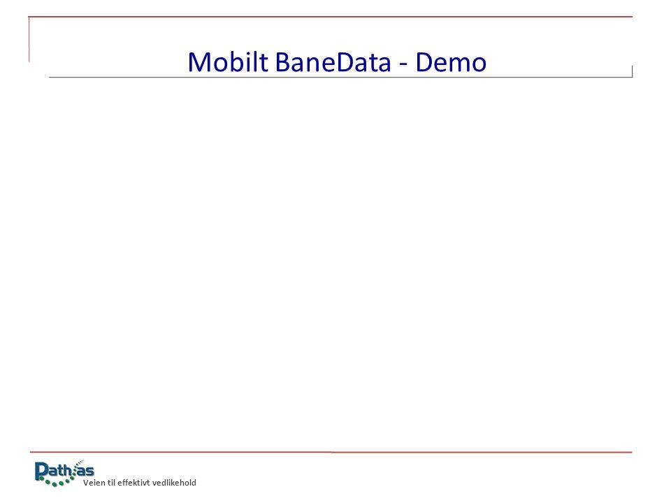 Mobilt BaneData - Demo Veien til effektivt vedlikehold