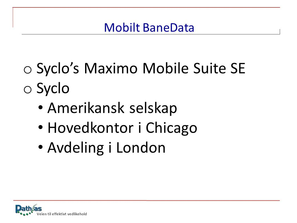 Syclo's Maximo Mobile Suite SE Syclo Amerikansk selskap