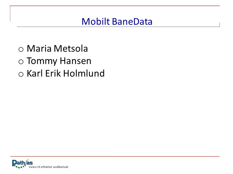 Mobilt BaneData Maria Metsola Tommy Hansen Karl Erik Holmlund