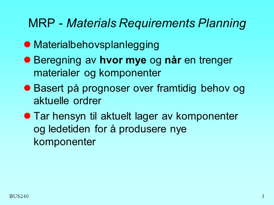 MRP - Materials Requirements Planning