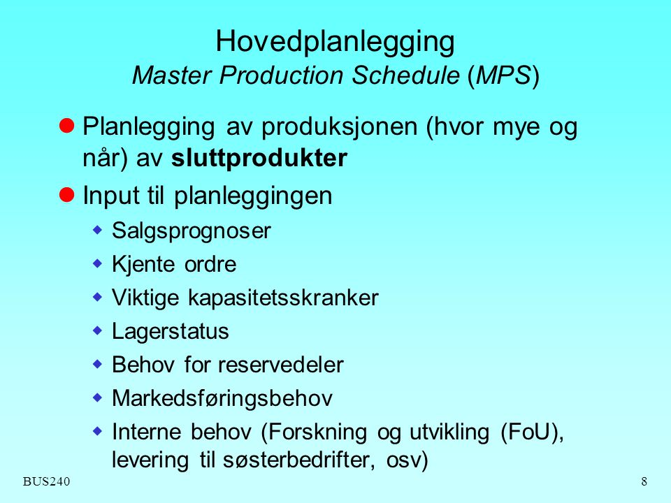 Hovedplanlegging Master Production Schedule (MPS)