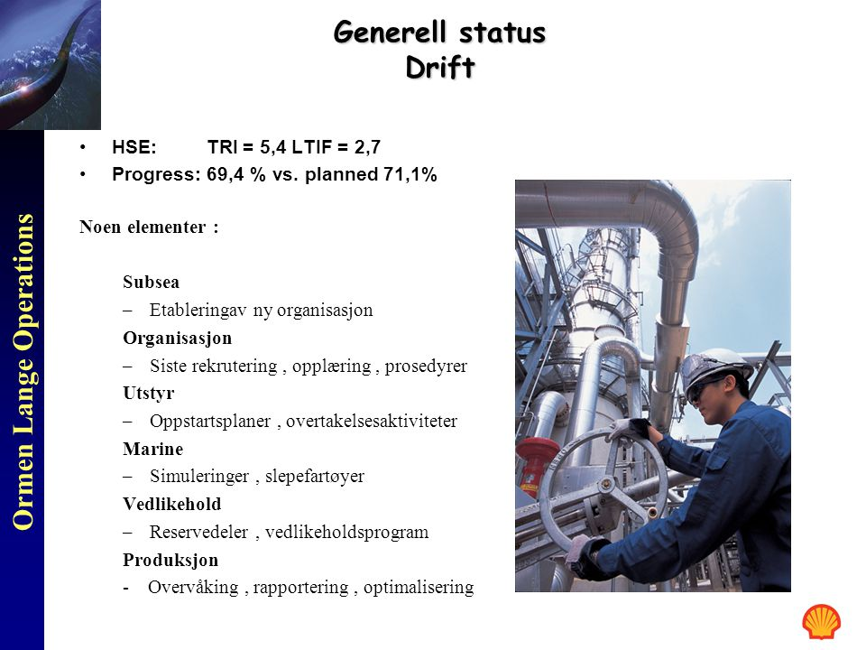 Generell status Drift HSE: TRI = 5,4 LTIF = 2,7